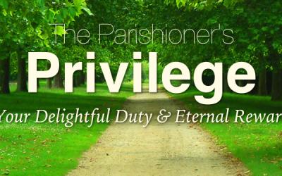 The Parishioner's Privilege: Your Delightful Duty and Eternal Reward