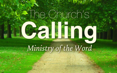 The Church's Calling: Ministry of the Word