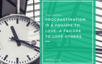 Procrastination is a Failure to Love Others