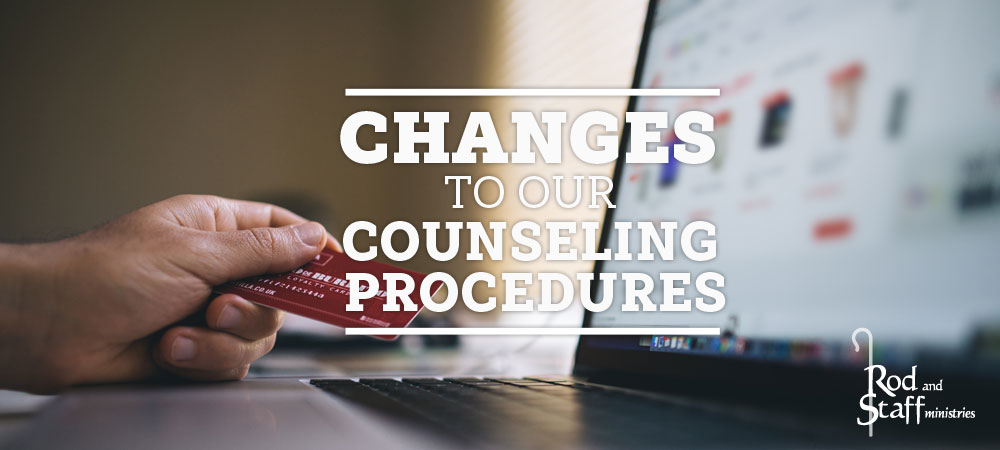 Changes to Our Counseling Procedures